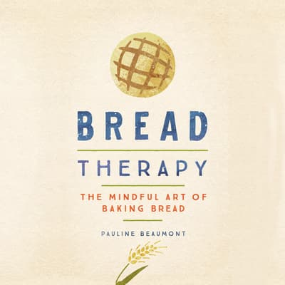 Bread Therapy by Pauline Beaumont audiobook