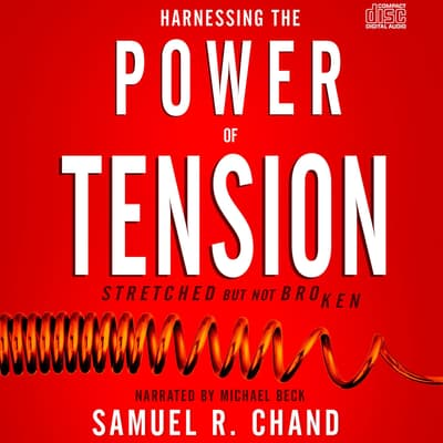 Harnessing the Power of Tension by Samuel R. Chand audiobook