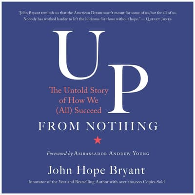 Up from Nothing by John Hope Bryant audiobook