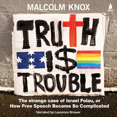 Truth Is Trouble by Malcolm Knox audiobook