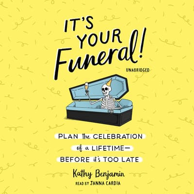 It's Your Funeral! by Kathy Benjamin audiobook