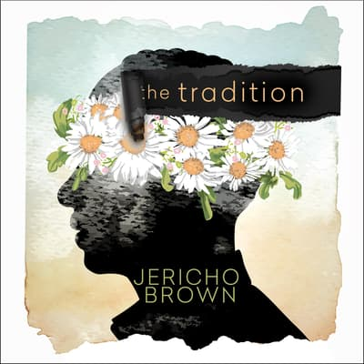 The Tradition by Jericho Brown audiobook