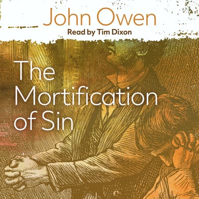 The Mortification of Sin by John Owen audiobook