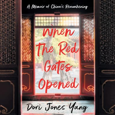 When the Red Gates Opened by Dori Jones Yang audiobook