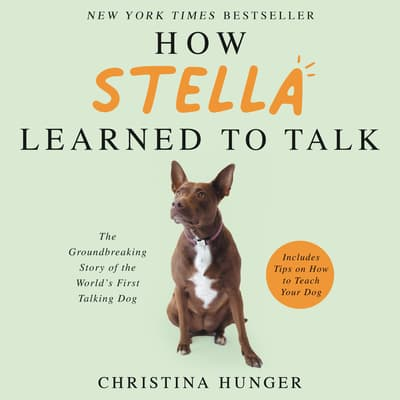 How Stella Learned to Talk by Christina Hunger audiobook