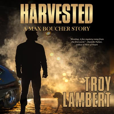 Harvested by Troy Lambert audiobook