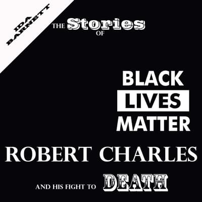 The Stories Of Robert Charles And His Fight To Death by Ida Barnett audiobook