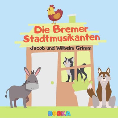 Die Bremer Stadtmusikanten by Jacob Grimm audiobook