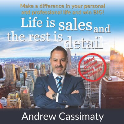 Life Is Sales And The Rest Is Detail by Andrew Cassimaty audiobook