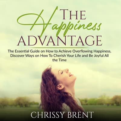The Happiness Advantage: by Chrissy Brent audiobook