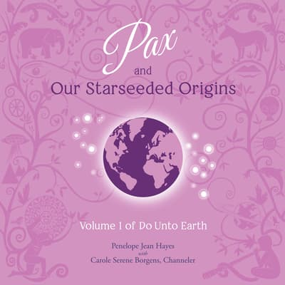 Pax and Our Starseeded Origins by Penelope Jean Hayes audiobook