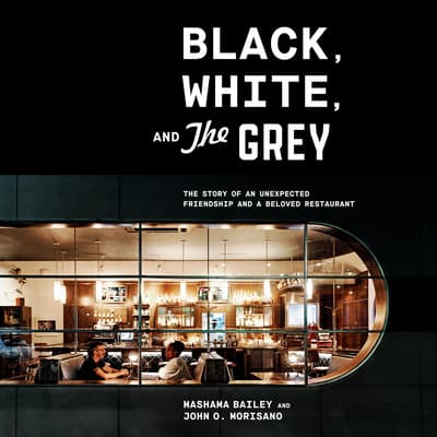 Black, White, and The Grey by Mashama Bailey audiobook