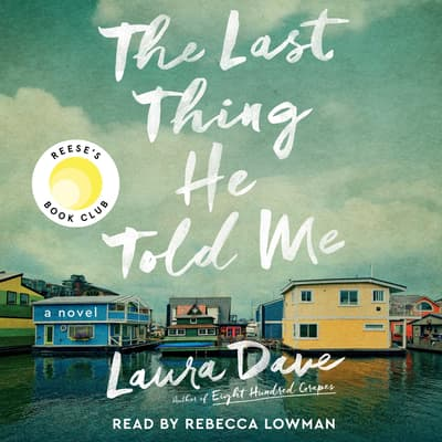 The Last Thing He Told Me by Laura Dave audiobook