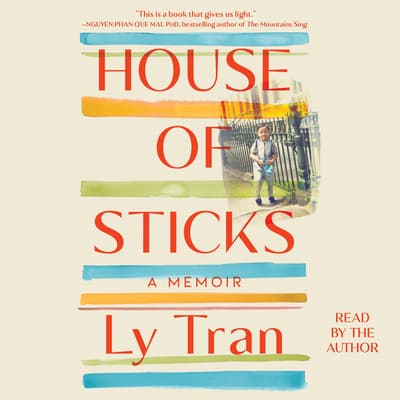 House of Sticks by Ly Tran audiobook