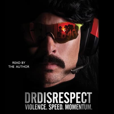 Violence. Speed. Momentum. by Dr Disrespect audiobook