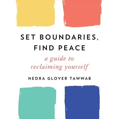 Set Boundaries, Find Peace by Nedra Glover Tawwab audiobook