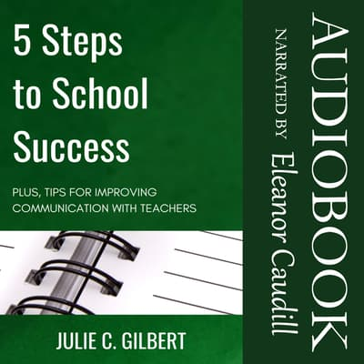 5 Steps to School Success by Julie C. Gilbert audiobook