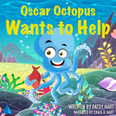 Oscar Octopus Wants to Help by Patsy Hart audiobook