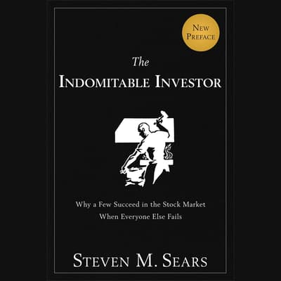 The Indomitable Investor by Steven M. Sears audiobook
