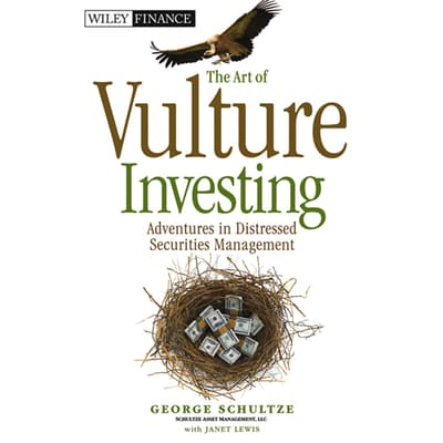 The Art of Vulture Investing by George Schultze audiobook