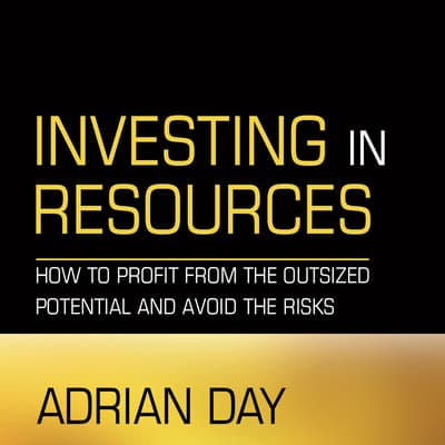 Investing in Resources by Adrian Day audiobook