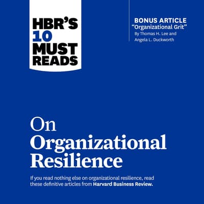 HBR's 10 Must Reads on Organizational Resilience by Harvard Business Review audiobook