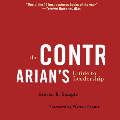 The Contrarian's Guide to Leadership by Steven B. Sample audiobook