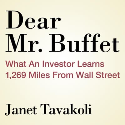 Dear Mr. Buffett by Janet M. Tavakoli audiobook