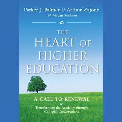 The Heart of Higher Education by Parker J. Palmer audiobook