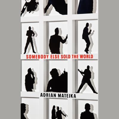 Somebody Else Sold the World by Adrian Matejka audiobook