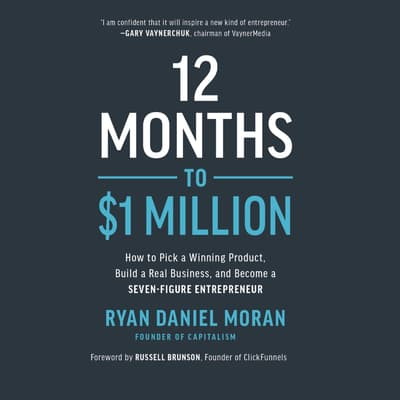 12 Months to $1 Million by Ryan Daniel Moran audiobook