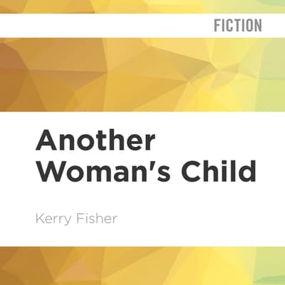 Another Woman's Child by Kerry Fisher audiobook