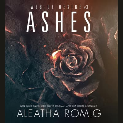 Ashes by Aleatha Romig audiobook