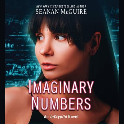 Imaginary Numbers by Seanan McGuire audiobook