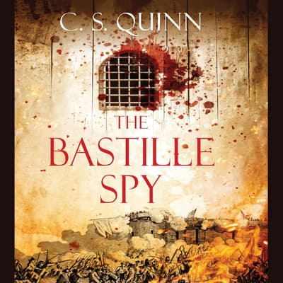 The Bastille Spy by C. S. Quinn audiobook