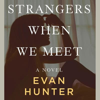 Strangers When We Meet by Evan Hunter audiobook