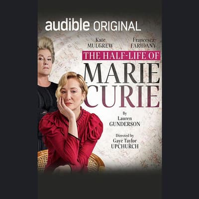 The Half-Life of Marie Curie by Lauren Gunderson audiobook