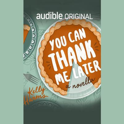 You Can Thank Me Later by Kelly Harms audiobook