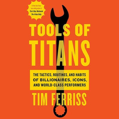 Tools of Titans by Tim Ferriss audiobook