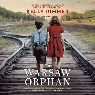 The Warsaw Orphan by Kelly Rimmer audiobook
