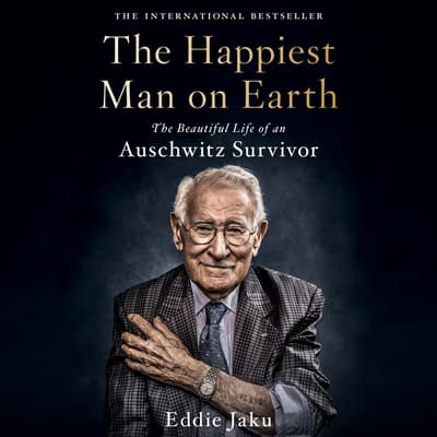 The Happiest Man on Earth by Eddie Jaku audiobook