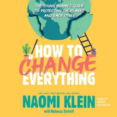 How to Change Everything by Naomi Klein audiobook