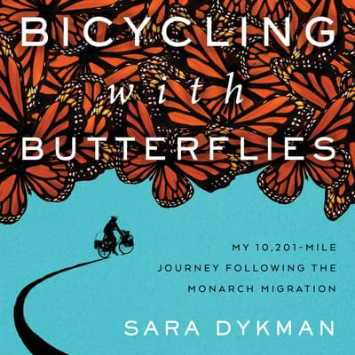 Bicycling with Butterflies by Sara Dykman audiobook