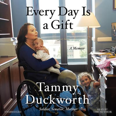 Every Day Is a Gift by Tammy Duckworth audiobook