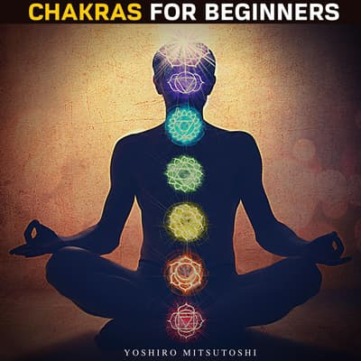 Chakras for Beginners by Yoshiro Mitsutoshi audiobook