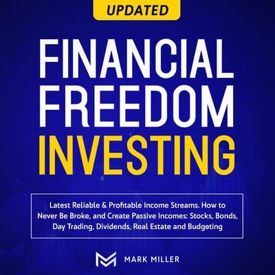 Financial Freedom Investing by Mark Miller audiobook