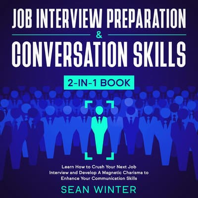 Job Interview Preparation and Conversation Skills: 2-in-1 Book by Sean Winter audiobook