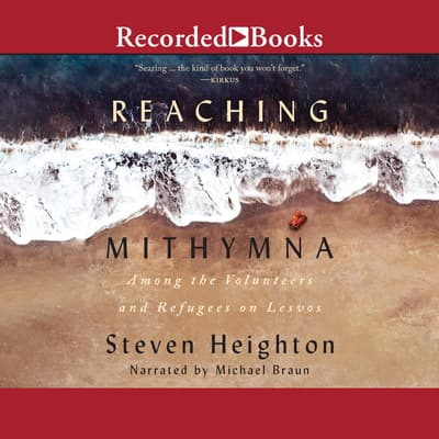 Reaching Mithymna by Steven Heighton audiobook