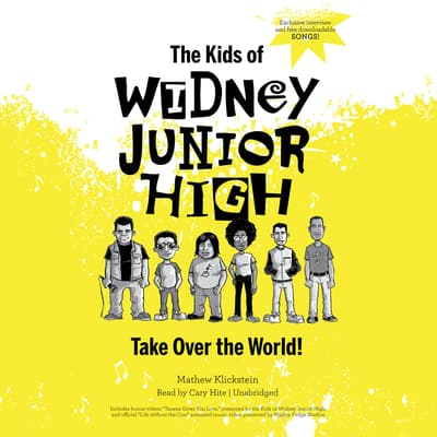 The Kids of Widney Junior High Take Over the World! by Mathew Klickstein audiobook