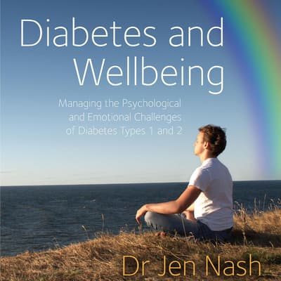 Diabetes and Wellbeing by Jen Nash audiobook